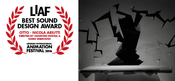 LIAF, London International Animation Festival, 2016, Best Sound Design Award, Otto, Nicola Ariutti, Salvatore Murgia, Dario Imbrogno