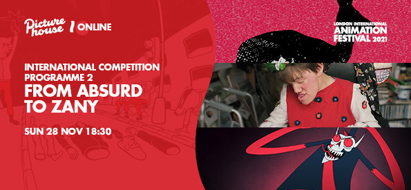 International Competition Programme 2 - From Absurd to Zany, LIAF, London International Animation Festival