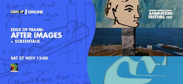 LIAF, London International Animation Festival, Edge of Frame After Images